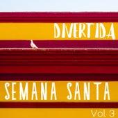 Divertida Semana Santa Vol. 3 de Various Artists