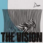 Down (feat. Dames Brown) by The Vision