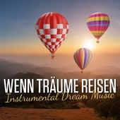 Wenn Träume reisen - Instrumental Dream Music by Various Artists