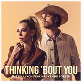 Thinking 'Bout You (feat. MacKenzie Porter) by Dustin Lynch