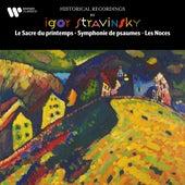 Stravinsky: Le Sacre du printemps, Symphonie de psaumes & Les Noces by Igor Stravinsky
