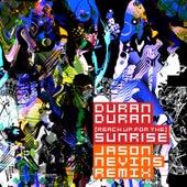 (Reach Up For The) Sunrise (Jason Nevins Remix) von Duran Duran