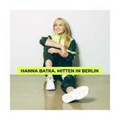 Mitten in Berlin von Hanna Batka