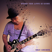 When the Love is Gone de Eric Geurts