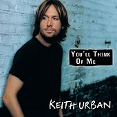 You'll Think Of Me von Keith Urban