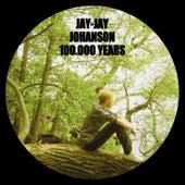100.000 Years by Jay-Jay Johanson