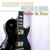 Rather Go Blues Top One Guitar Backing Track E by Top One Backing Tracks