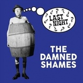 Last Night by The Damned Shames