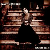Runaway Train de Kasey Chambers