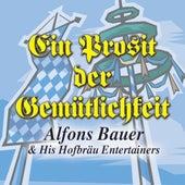 O Zapft Is (Fanfare, Ein Prosit Der Gemütlichkeit) von Alfons Bauer