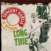Long Time de Sergent Garcia