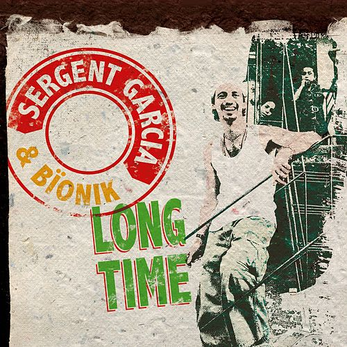 Long Time by Sergent Garcia