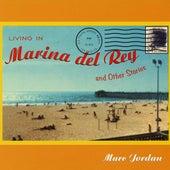 Living In Marina Del Rey & Other Stories de Marc Jordan
