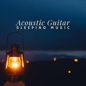 Acoustic Guitar Sleeping Music by Various Artists
