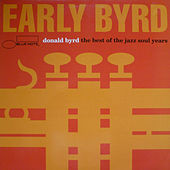 Early Byrd - The Best Of The Jazz Soul Years de Donald Byrd