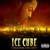 Laugh Now, Cry Later von Ice Cube