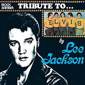 Lee Jackson - Tribute To Elvis Presley de Lee Jackson