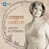 Legenden der Operette: Anneliese Rothenberger von Anneliese Rothenberger