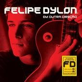 Em Outra Direcao de Felipe Dylon