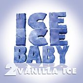 Ice Ice Baby by Vanilla Ice