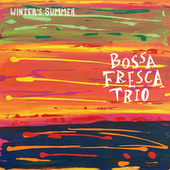 Winter's Summer by Bossa Fresca Trio