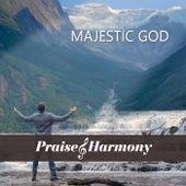 Majestic God de Praise and Harmony