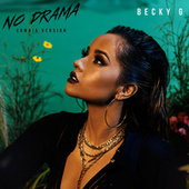 No Drama (Cumbia Version) by Becky G