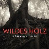 Höhen und Tiefen by Wildes Holz