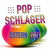 Pop Schlager Ostern 2021 by Various Artists