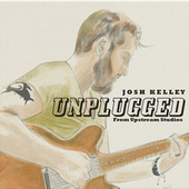 Josh Kelley (Unplugged from Upstream Studios) de Josh Kelley