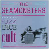 And the Fuzz Dice Cult (Extended) by The Sea Monsters