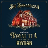 Now Serving: Royal Tea Live From The Ryman by Joe Bonamassa