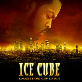 Laugh Now, Cry Later de Ice Cube
