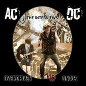 Overdriven and Uncut: The Interviews by AC/DC