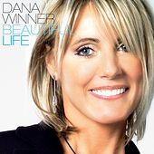 Beautiful Life de Dana Winner