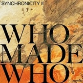 Synchronicity II by WhoMadeWho