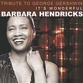 A Tribute to Gershwin by Barbara Hendricks