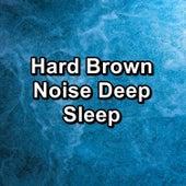 Hard Brown Noise Deep Sleep de White Noise Babies