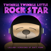 Lullaby Versions of Daft Punk by Twinkle Twinkle Little Rock Star
