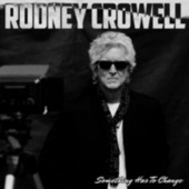 Something Has to Change de Rodney Crowell