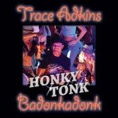 Honky Tonk Badonkadonk von Trace Adkins