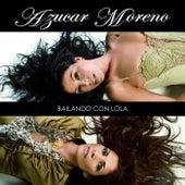 Bailando con Lola by Azucar Moreno