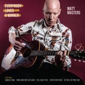 Everybody Loves a Winner by Matt Masters