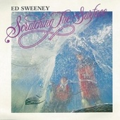Scratching the Surface by Ed Sweeney
