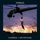 El Mañana/Kids With Guns by Gorillaz