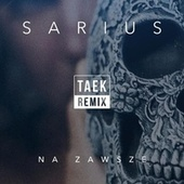 Na Zawsze (DJ Taek Remix) von Sarius