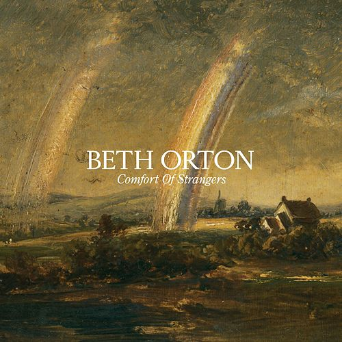 Comfort Of Strangers by Beth Orton