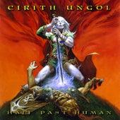 Half Past Human by Cirith Ungol