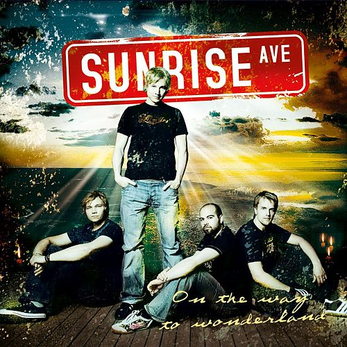 On The Way To Wonderland von Sunrise Avenue
