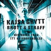 Brott & Straff - Historier från ett kvinnofängelse by Kajsa Grytt